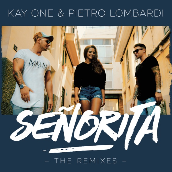 Señorita (feat. Pietro Lombardi) [The Remixes] - Single