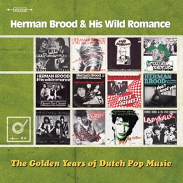 The Golden Years of Dutch Pop Music by Herman Brood & His Wild Romance