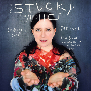 Erika Stucky - Papito feat. Andreas Scholl, FM Einheit, Knut Jensen & La Cetra Barockorchester