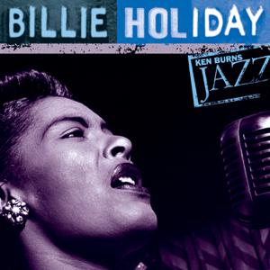 Billie Holiday - Billie Holiday: Ken Burns's Jazz