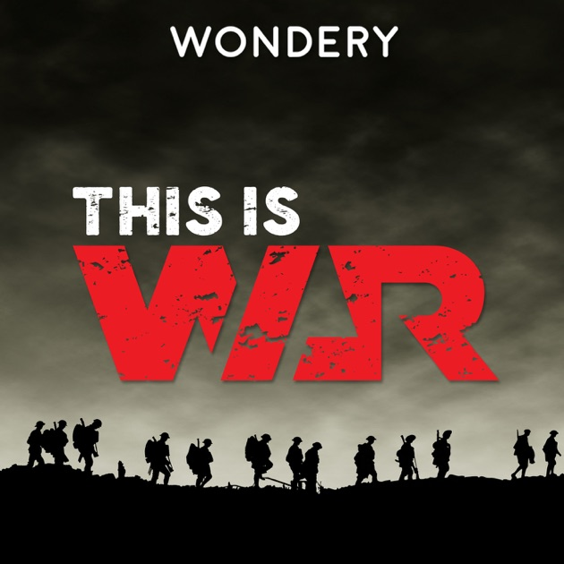 This is War by Wondery on Apple Podcasts