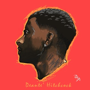 Deante' Hitchcock - What It Ain't What It Is