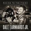 Racing to the Finish (Unabridged) - Dale Earnhardt Jr.