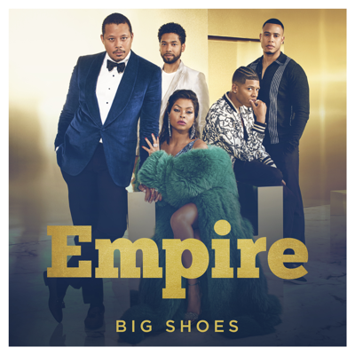 Big Shoes (feat. Serayah & Yazz) - Empire Cast song