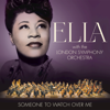 Ella Fitzgerald & London Symphony Orchestra - Someone to Watch Over Me  artwork