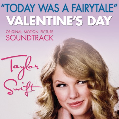 Today Was a Fairytale - Single - Taylor Swift