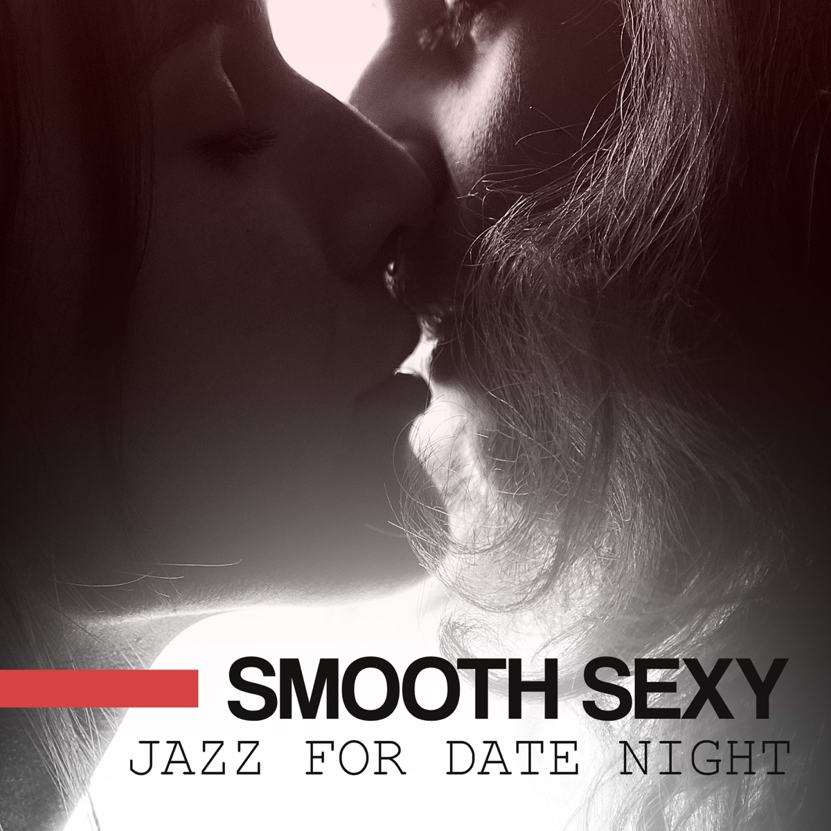 Smooth Sexy Jazz for Date Night: Most Romantic Tracks for Lovers