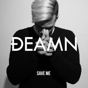 DEAMN - Save Me