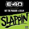Slappin feat Nef The Pharaoh DRAM Single