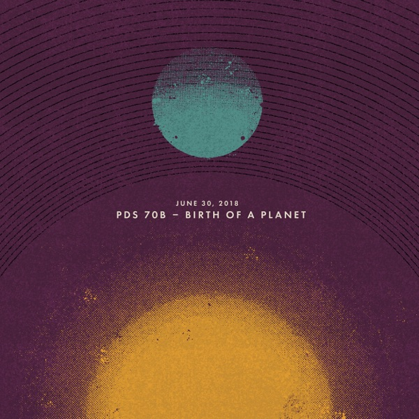 June 30, 2018: Pds 70b (Birth of a Planet) - Single