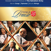 Ngyamangala Ungenzela Konke Okuhle (Live) - Soweto Central Chorus of the Salvation Army, Khanyisile Maxase, Siphokazi, Betusile & Manzini Zungu