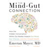 Dr Emeran Mayer - The Mind-Gut Connection: How the Hidden Conversation within Our Bodies Impacts Our Mood, Our Choices, and Our Overall Health artwork