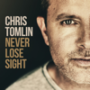 Chris Tomlin - Never Lose Sight (Deluxe Edition)  artwork