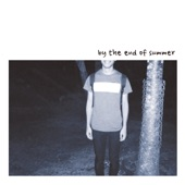 By the End of Summer - Phony