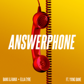 Answerphone (feat. Yxng Bane) - Banx & Ranx & Ella Eyre