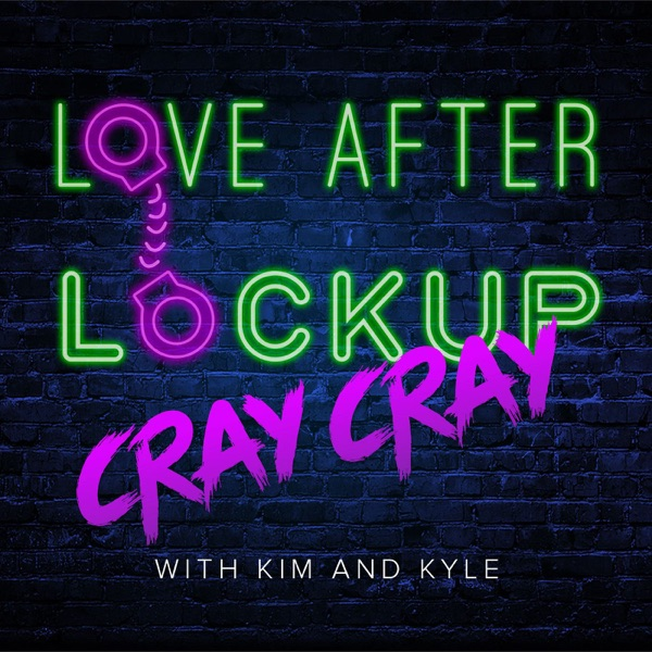 Love After Lockup Cray Cray