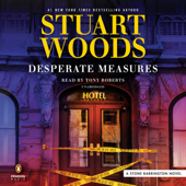Desperate Measures: Stone Barrington, Book 47 (Unabridged) - Stuart Woods Cover Art