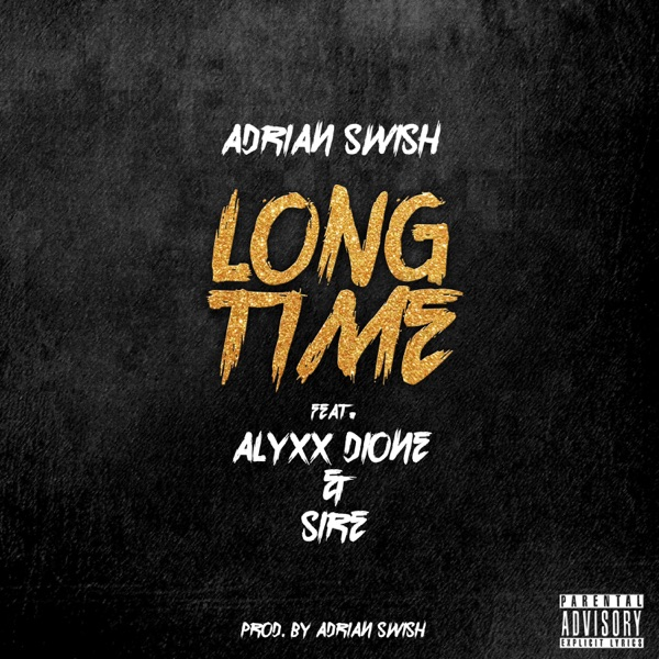 Long Time (feat. Alyxx Dione & Sire) - Single