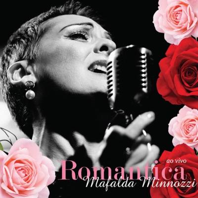 Romantica (Ao Vivo) - Mafalda Minnozzi