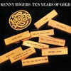 Ten Years of Gold, Kenny Rogers