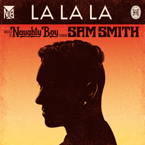 Naughty Boy - La La La feat. Sam Smith [My Nu Leng Remix]