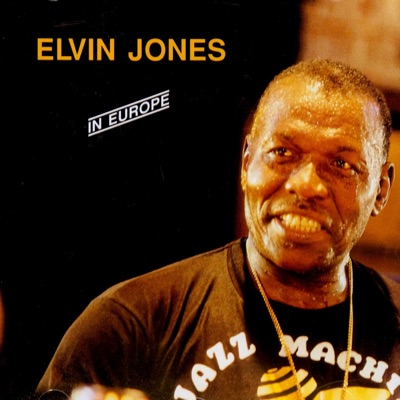 The Enja Heritage Collection: In Europe - Elvin Jones