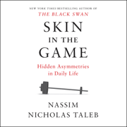 Download Skin in the Game: Hidden Asymmetries in Daily Life (Unabridged) Audio Book