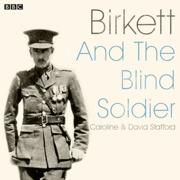Birkett and the Blind Soldier: A BBC Radio 4 dramatisation
