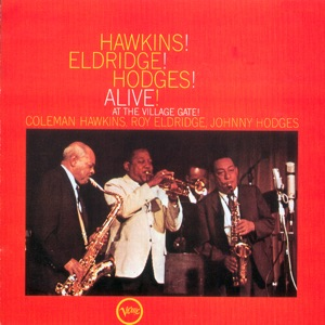 Hawkins! Eldridge! Hodges! Alive! At the Village Gate
