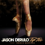 songs like Tip Toe (feat. French Montana)