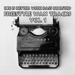 Life Is Better with Bass Boosted Freestyle Wax Tracks, Vol. 1