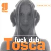 Tosca - Fuck Dub Pt 1 & 2