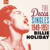 The Decca Singles Vol. 2: 1949-1951, Billie Holiday