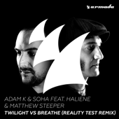 Twilight Vs Breathe (feat. HALIENE & Matthew Steeper) [Reality Test Remix]