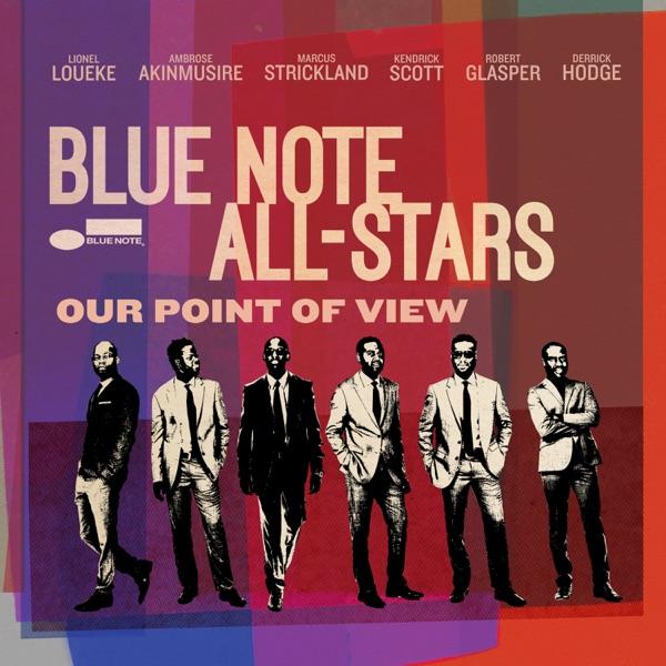 Our Point of View (feat. Lionel Loueke, Ambrose Akinmusire, Marcus Strickland, Kendrick Scott, Robert Glasper & Derrick Hodge)