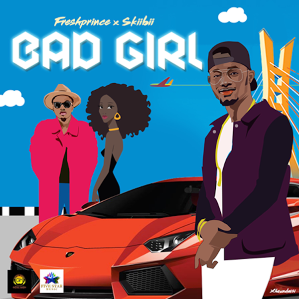 Bad Girl Feat Skiibii Single By Freshprince