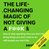 Sarah Knight - The Life-Changing Magic of Not Giving a F**k (Unabridged) artwork