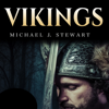 Michael J. Stewart - Vikings: History of Vikings: From the History of Rune Stones to Norse Mythology (Unabridged) artwork