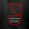 Kraak & Smaak - Keep It Together (feat. LUXXURY) artwork