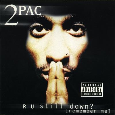 R U Still Down? (Remember Me) - 2pac