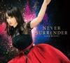 71. NEVER SURRENDER - EP - 水樹奈々