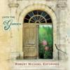 Unto the Garden - Robert Michael Esformes