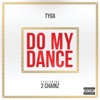 Do My Dance (feat. 2 Chainz) - Single