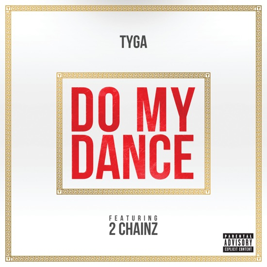 Tyga - Do my dance
