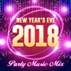 New Year's Eve 2018 - Party Music Mix - Various Artists