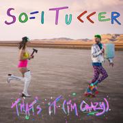That's It (I'm Crazy) - Sofi Tukker - Sofi Tukker