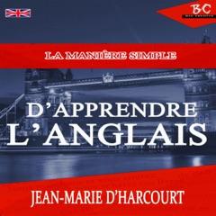 La Manière Simple Apprendre L'Anglais [The Simple Way to Learn English] (Unabridged)