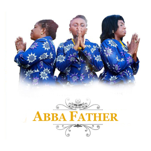 Daughters of Glorious Jesus - Abba Father