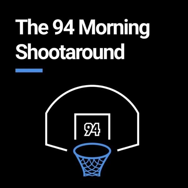 The 94 Morning Shootaround