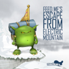 Feed Me - Feed Me's Escape from Electric Mountain artwork